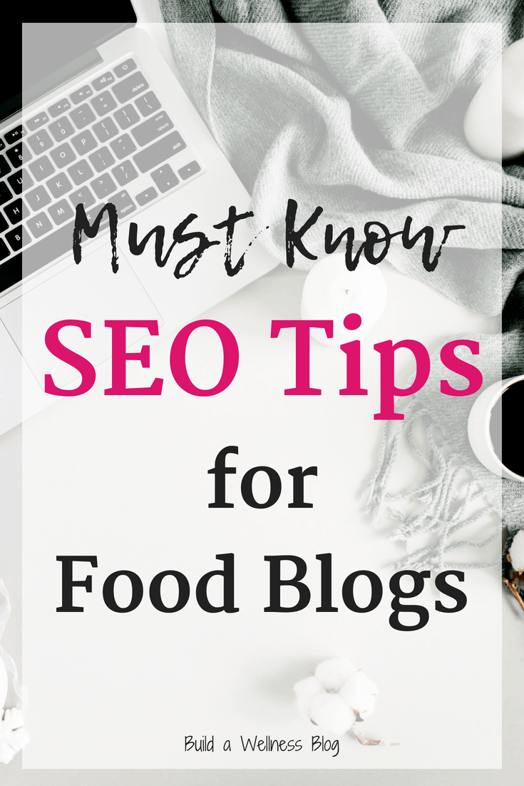 SEO For Food Blogs: What You Need to Know - Build A Wellness